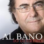 Io ci credo - Al Bano - Roberto Allegri